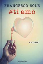 #Ti amo. #poesie