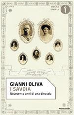 I Savoia. Novecento anni di una dinastia