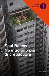 Ne muoiono più di crepacuore - Saul Bellow - copertina
