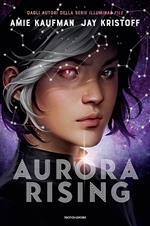 Aurora Rising. Aurora cycle. Vol. 1