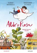 Aldo & Rosa. Quando l'amicizia vola alto. Ediz. a colori