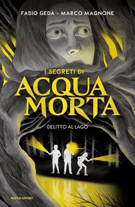 I segreti di Acquamorta. Vol. 1: Delitto al lago - Fabio Geda,Marco Magnone - copertina