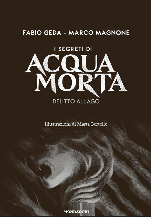 I segreti di Acquamorta. Vol. 1: Delitto al lago - Fabio Geda,Marco Magnone - 2