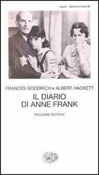 Il diario di Anne Frank. Riduzione teatrale - Frances Goodrich,Albert Hackett - copertina