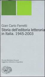 Storia dell'editoria letteraria in Italia. 1945-2003