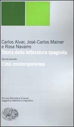 Storia della letteratura spagnola. Vol. 2: L'età contemporanea.