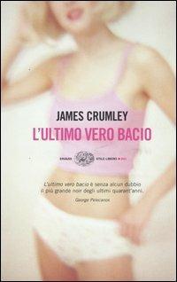 L' ultimo vero bacio - James Crumley - copertina