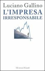 L' impresa irresponsabile