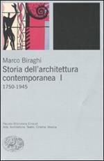 Storia dell'architettura contemporanea. Vol. 1: 1750-1945.