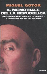 Il memoriale della Repubblica. Gli scritti di Aldo Moro dalla prigionia e l'anatomia del potere italiano - Miguel Gotor - copertina