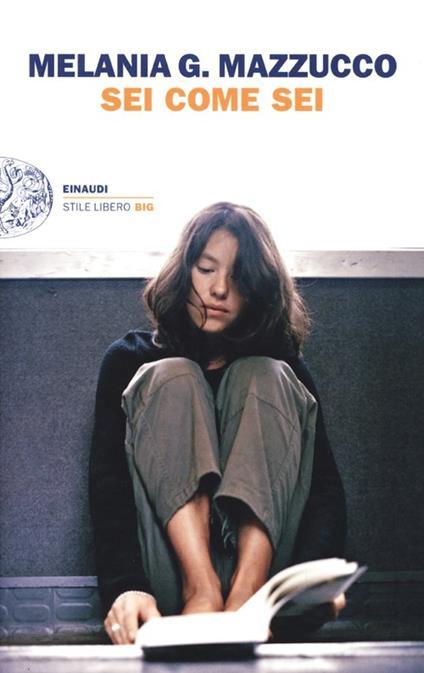 Sei come sei - Melania G. Mazzucco - copertina