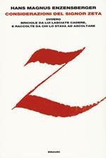 Considerazioni del signor Zeta ovvero Briciole da lui lasciate cadere, e raccolte da chi lo stava ad ascoltare
