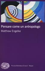 Pensare come un antropologo