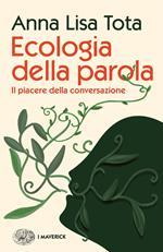 Ecologia della parola. Il piacere della conversazione