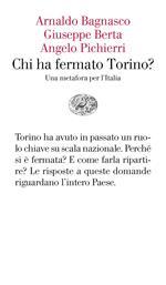 Chi ha fermato Torino? Una metafora per l'Italia