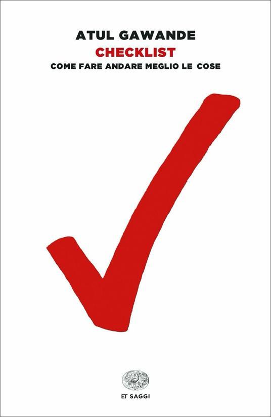 Checklist. Come fare andare meglio le cose - Atul Gawande - copertina