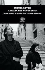L' Italia nel Novecento. Dalla sconfitta di Adua alla vittoria di Amazon