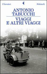 Viaggi e altri viaggi - Antonio Tabucchi - copertina