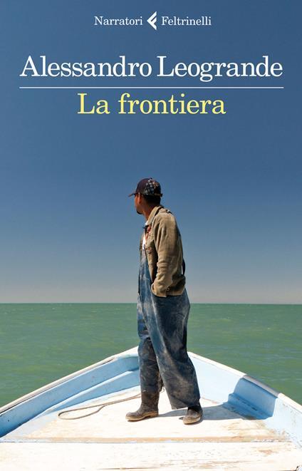 La frontiera - Alessandro Leogrande - copertina