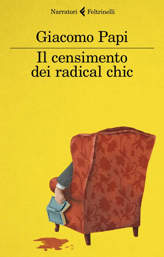Il censimento dei radical chic - Giacomo Papi - copertina