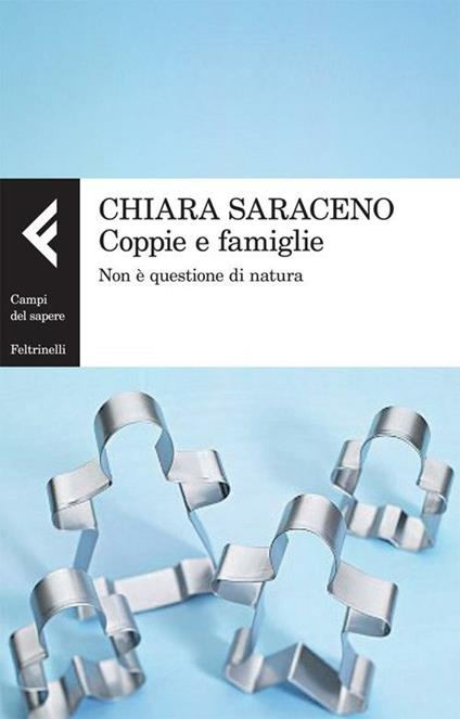 Coppie e famiglie. Non è questione di natura - Chiara Saraceno - copertina