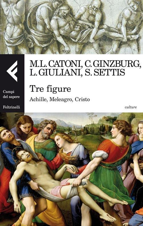 Tre figure. Achille, Meleagro, Cristo - copertina