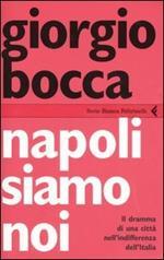Napoli siamo noi. Il dramma di una città nell'indifferenza dell'Italia