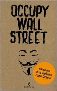 Occupy Wall Street. Chi siamo. Cosa vogliamo. Come faremo - Scrittori per il 99% - copertina