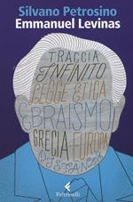 Emmanuel Lévinas. Le due sapienze