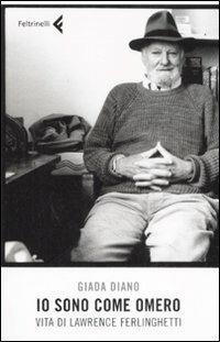 Io sono come Omero. Vita di Lawrence Ferlinghetti - Giada Diano - copertina
