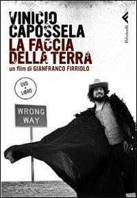 Vinicio Capossela. La faccia della terra. DVD. Con libro - Gianfranco Firriolo - copertina