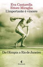 L' importante è vincere. Da Olimpia a Rio de Janeiro