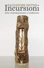 Incursioni. Arte contemporanea e tradizione