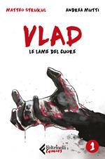 Vlad. Vol. 1: Le lame del cuore
