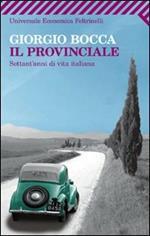 Il provinciale. Settant'anni di vita italiana