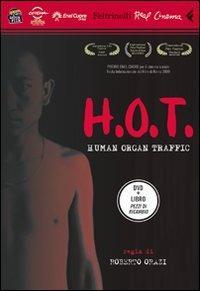 H.O.T. Human Organ Traffic. DVD. Con libro - Roberto Orazi - copertina