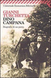 Dino Campana. Biografia di un poeta - Gianni Turchetta - copertina