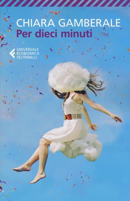 Per dieci minuti - Chiara Gamberale - copertina