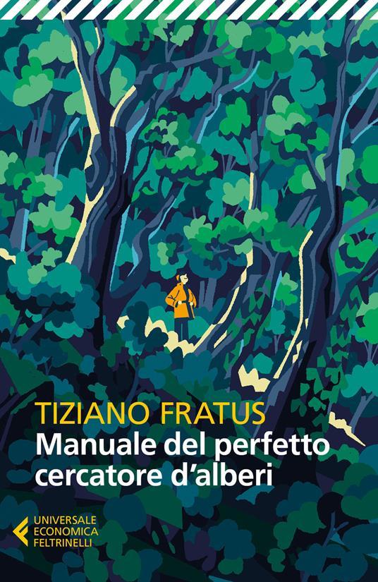 Manuale del perfetto cercatore d'alberi. Nuova ediz. - Tiziano Fratus - copertina