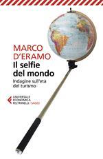 Il selfie del mondo. Indagine sull'età del turismo