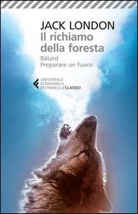 Il richiamo della foresta-Bâtard-Preparare un fuoco - Jack London - copertina