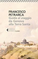 Guida al viaggio da Genova alla Terra Santa. Itinerarium Syriacum. Testo latino a fronte