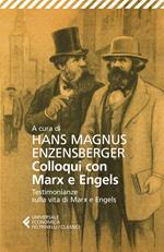 Colloqui con Marx ed Engels. Testimonianze sulla vita di Marx e Engels