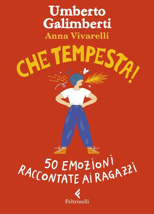 Che tempesta! 50 emozioni raccontate ai ragazzi. Ediz. a colori - Umberto Galimberti,Anna Vivarelli - copertina