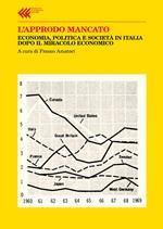 L' approdo mancato. Economia, politica e società in Italia dopo il miracolo economico