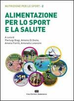 Alimentazione per lo sport e la salute. Nutrizione per lo sport. Con Contenuto digitale (fornito elettronicamente). Vol. 2
