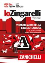Lo Zingarelli minore. Vocabolario della lingua italiana. Versione plus. Con Contenuto digitale (fornito elettronicamente). Con Contenuto digitale per download