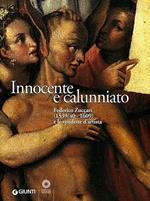 Innocente e calunniato. Federico Zuccari (1539/40-1609) e le vendette d'artista. Catalogo della mostra (Firenze, 6 dicembre 2009-28 febbraio 2010). Ediz. illustrata