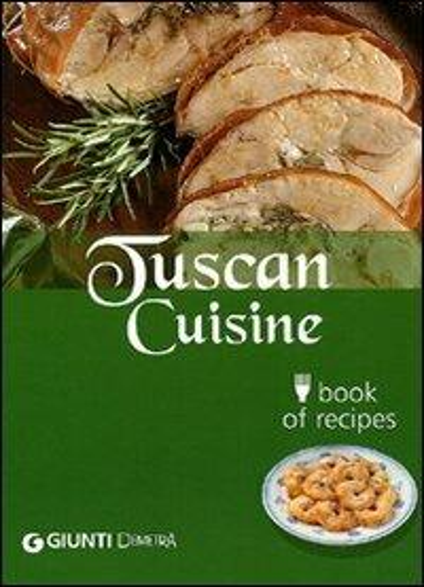 Tuscan cuisine. Book of recipes - Guido Pedrittoni - copertina
