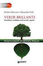 Verde brillante. Sensibilità e intelligenza del mondo vegetale
